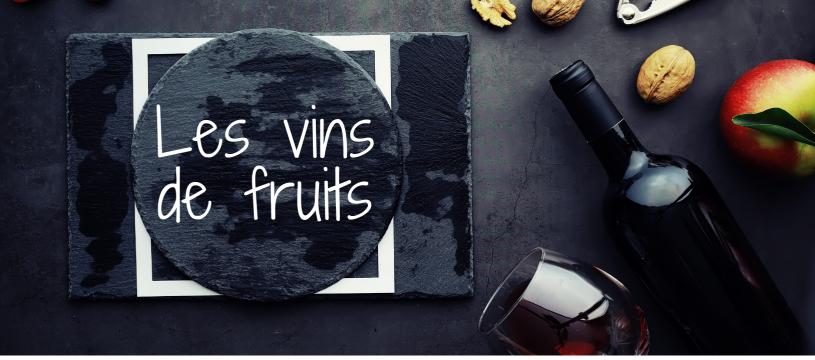Qu'est-ce que les vins de fruits et comment les réaliser ?